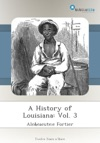 A History Of Louisiana Vol 3