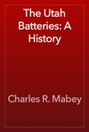The Utah Batteries A History