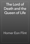 Homer Eon Flint - The Lord of Death and the Queen of Life artwork