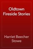 Harriet Beecher Stowe - Oldtown Fireside Stories artwork