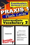 PRAXIS 1 Test Prep Intermediate Vocabulary 2 Review--Exambusters Flash Cards--Workbook 2 Of 8