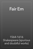 1564-1616 Shakespeare (spurious and doubtful works) - Fair Em artwork