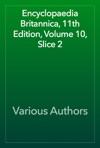 Encyclopaedia Britannica 11th Edition Volume 10 Slice 2