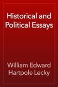 William Edward Hartpole Lecky - Historical and Political Essays artwork