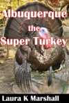 Albuquerque The Super Turkey