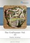 The Craftsman Vol 15