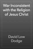 David Low Dodge - War Inconsistent with the Religion of Jesus Christ artwork