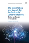 The Information And Knowledge Professionals Career Handbook