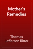 Thomas Jefferson Ritter - Mother's Remedies artwork