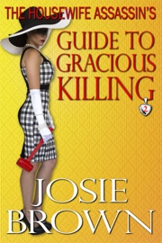 The Housewife Assassin's Guide to Gracious Killing book summary