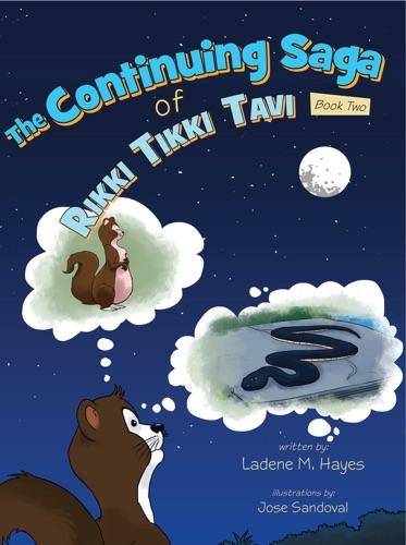 The Continuing Saga of Rikki Tikki Tavi - Book Two