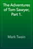 Mark Twain - The Adventures of Tom Sawyer, Part 1. artwork