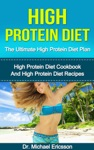 High Protein Diet The Ultimate High Protein Diet Plan High Protein Diet Cookbook And High Protein Diet Recipes