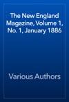 The New England Magazine Volume 1 No 1 January 1886