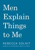 Men Explain Things to Me - Rebecca Solnit Cover Art