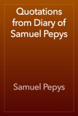 Samuel Pepys - Quotations from Diary of Samuel Pepys artwork