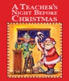 A Teachers Night Before Christmas