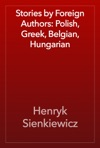 Stories By Foreign Authors Polish Greek Belgian Hungarian