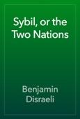 Benjamin Disraeli - Sybil, or the Two Nations artwork