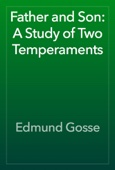 Edmund Gosse - Father and Son: A Study of Two Temperaments artwork