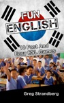 Fun English 10 Fast And Easy ESL Games