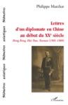 Lettres Dun Diplomate En Chine Au Dbut Du XXe Sicle
