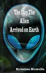 The Day The Alien Arrived On Earth