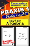PRAXIS 1 Test Prep Algebra Review--Exambusters Flash Cards--Workbook 7 Of 8