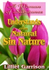 A Woman Of Substance Understands Her Natural Sin Nature