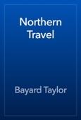 Bayard Taylor - Northern Travel artwork