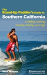 The Stand-Up Paddlers Guide To Southern California