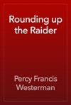 Rounding Up The Raider