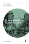 La Aventura Urbana De Amrica Latina Recorridos_3