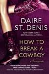 How To Break A Cowboy