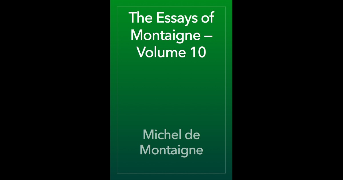"analysis of essays of montaigne The hidden lesson of montaigne mark instead against belabored essays by scholars who think ""foreground life and thought of michel de montaigne."