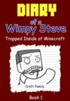 Diary Of A Wimpy Steve Trapped Inside Of Minecraft