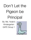 Dont Let The Pigeon Be   Principal