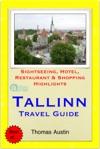 Tallinn Estonia Travel Guide - Sightseeing Hotel Restaurant  Shopping Highlights Illustrated