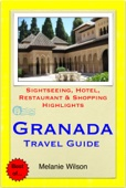 Granada, Spain Travel Guide - Sightseeing, Hotel, Restaurant & Shopping Highlights (Illustrated)