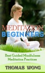 Meditation For Beginners Best Guided Mindfulness Meditation Practices