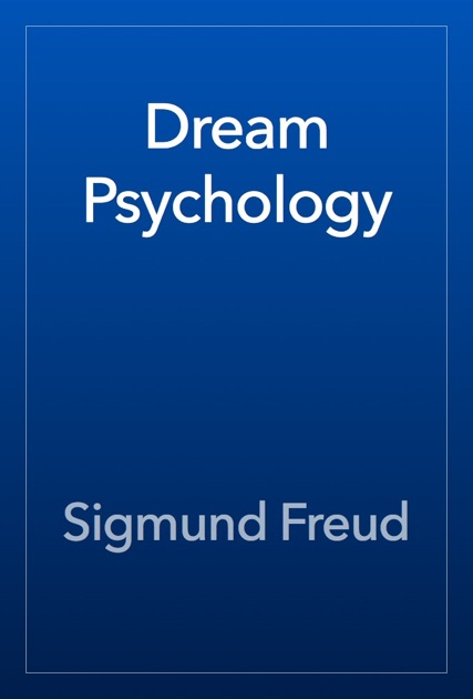 Dream Psychology by Sigmund Freud on iBooks