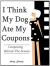 Couponing Behind The Scenes I Think My Dog Ate My Coupons