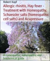 Hay Fever - Allergic Rhinitis Treated With Homeopathy Acupressure And Schuessler Salts Biochemistry