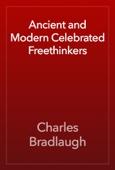 Charles Bradlaugh - Ancient and Modern Celebrated Freethinkers artwork