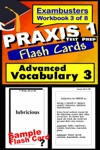 PRAXIS 1 Test Prep Advanced Vocabulary 3 Review--Exambusters Flash Cards--Workbook 3 Of 8