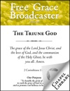 Free Grace Broadcaster - Issue 231 - The Triune God