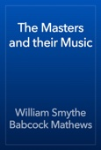 William Smythe Babcock Mathews - The Masters and their Music artwork