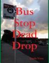 Bus Stop Dead Drop