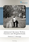 Adolescent Deviance Within Families And Neighborhoods