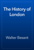 Walter Besant - The History of London artwork